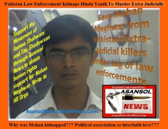 Mohan Meghwar, student of Mehran Engineering University, Jamshoro was kidnapped by Pakistani law enforcement agencies